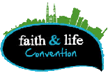 Faith & Life Convention 2017 - Faith & Life Convention 2017 - Full Convention Pass